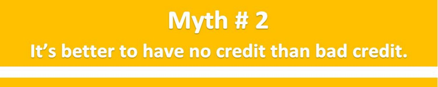 Myth 2 Better Bad Credit Than No Credit Louisville KY
