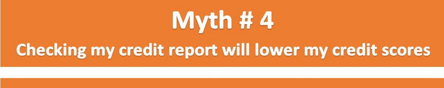 Myth 4 Checking My Credit Lowers My Credit Scores Louisville KY