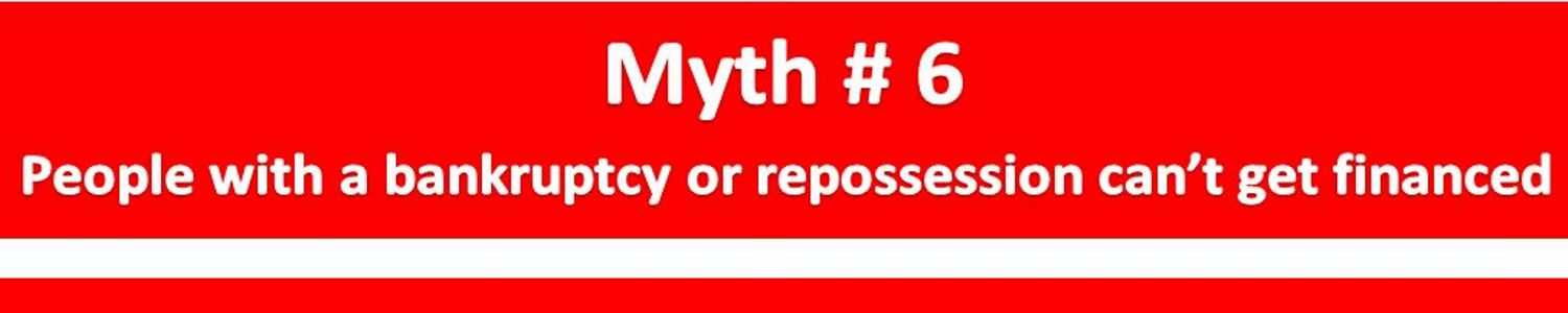 Myth 6 People With Banruptcy Repossession Cannot Get Financed Louisville KY